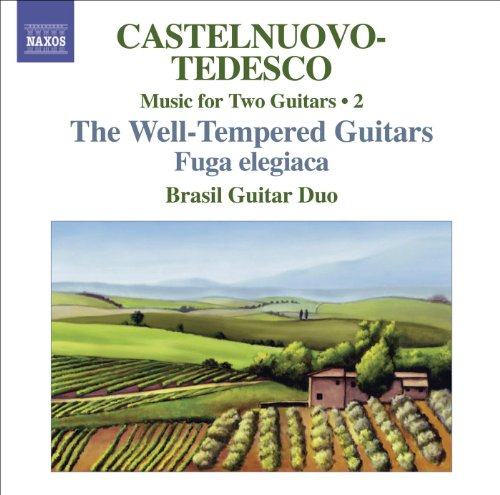 Castelnuovo-Tedesco, M.: Music For Two Guitars, Vol. 2 (Brasil Guitar Duo) - Fuga Elegiaca / Les Guitares Bien Temperees: Nos. 13-24