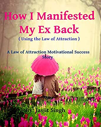 How I Manifested My Ex Back: Using The Law of Attraction