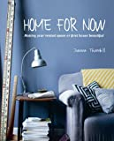 Download Home for Now: Making your rented space or first house beautiful in PDF ePUB Free Online