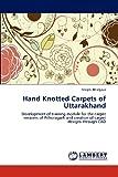 Hand Knotted Carpets of Uttarakhand, Deepti Bhargava, 3659168033