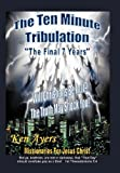 The Ten Minute Tribulation, Ken Ayers, 146342292X