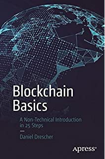 Blockchain revolution how the technology behind bitcoin is blockchain basics a non technical introduction in 25 steps malvernweather Image collections