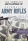 img - for The Complete Encyclopedia Of Automatic Army Rifles book / textbook / text book