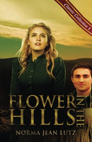 Flower in the Hills (Norma Jean Lutz Classic Collection) (Volume 1)