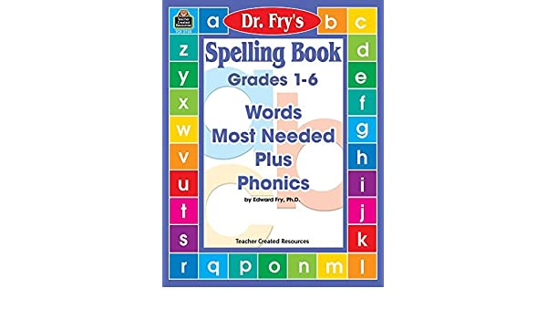 Dr  Fry's Spelling Book, Grades 1-6: Words Most Needed Plus