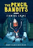 The Pencil Bandits: Finding Crime (Volume 1)
