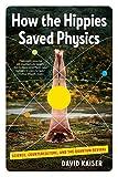 "David Kaiser, ""How the Hippies Saved Physics"" (W.W. Norton, 2012)"