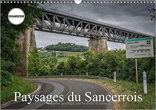 Paysages Du Sancerrois 2017: Balade Autour De Sancerre (Calvendo Places)