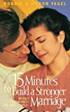 img - for 15 Minutes to Build a Stronger Marriage by Myron Yagel (1995-09-13) book / textbook / text book