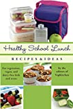 img - for Healthy School Lunch: Recipes & Ideas for Vegetarian, Vegan, and Dairy-Free Kids and Teens (Best of VegKitchen) book / textbook / text book