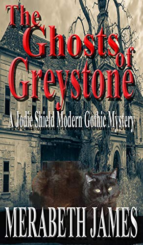 The Ghosts of Greystone: A Jodie Shield Modern Gothic ()