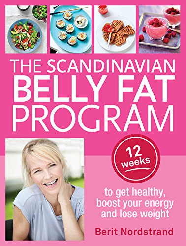 Read Online Scandinavian Belly Fat Program: 12 weeks to get healthy, boost your energy and lose weight PDF