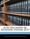 Actas das Sessões Da Sociedade, Sociedade Geografia De De Lisboa, 114497092X