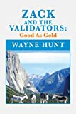 Zack and the Validators, Wayne Hunt, 1465358161