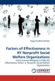 Factors of Effectiveness in Ky Nonprofit Social Welfare Organizations, Peggy Proudfoot McGuire, 3838312945