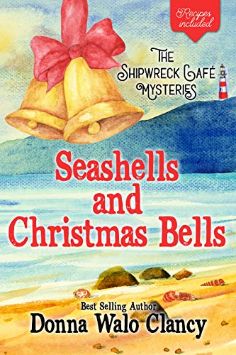 Seashells and Christmas Bells (Shipwreck Cafe Mysteries Book 2)