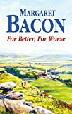 For Better, for Worse, Margaret Bacon, 0727874829
