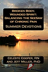 Summer Devotions (Broken Body, Wounded Spirit: Balancing the See-Saw of Chronic Pain Book 2)