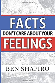 Facts Don't Care about Your Feel