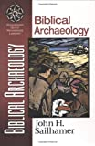 Biblical Archaeology, John H. Sailhamer, 0310203937