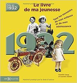 1932 Le Livre De Ma Jeunesse Amazon Fr Armelle Leroy