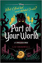 Part of Your World: A Twisted Tale: Braswell, Liz: 9781368013819: Books -  Amazon.ca