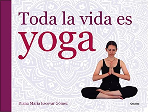 Toda la vida es yoga (Vivir mejor): Amazon.es: Diana María ...