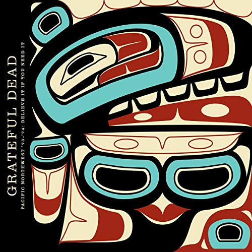 Pacific Northwest '73-'74: Believe It If You Need It (3CD)