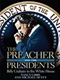 The Preacher and the Presidents, Nancy Gibbs and Michael Duffy, 1410403815