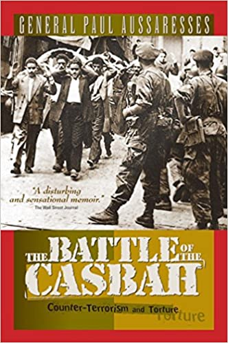 The battle of the casbah terrorism and counterterrorism in algeria the battle of the casbah terrorism and counterterrorism in algeria 1955 1957 paul aussaresses 9781929631308 amazon books fandeluxe Images