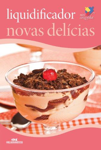 Liquidificador Novas Delícias (Minicozinha) (Portuguese Edition)