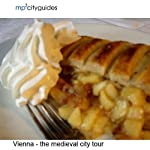 Vienna - The Medieval City: mp3cityguides Walking Tour | Simon Harry Brooke