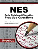 NES Early Childhood Education Practice Questions: NES Practice Tests & Review for the National Evaluation Series Tests