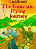 By Gerald Durrell - The Fantastic Flying Journey (New edition)