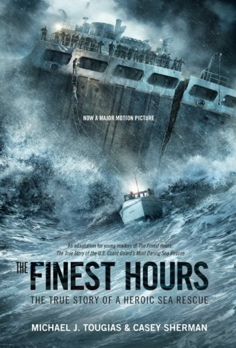The Finest Hours (Young Readers Edition): The True Story of a Heroic Sea Rescue (True Storm Rescues) - Coast Guard Motor Lifeboat