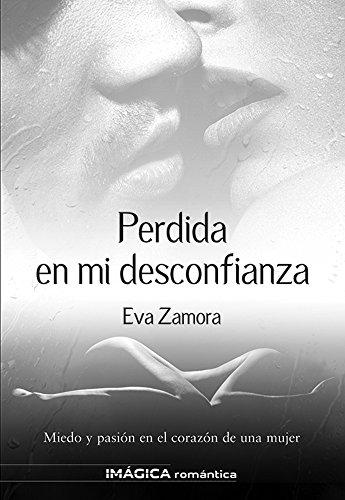 Perdida en mi desconfianza (Spanish Edition)