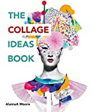 The Collage Ideas Book (The Art Ideas Books)