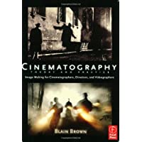 Cinematography: Theory and Practice: Image Making for Cinematographers, Directors, and Videographers