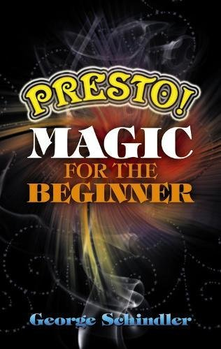 Presto! Magic for the Beginner (Dover Magic Books)