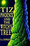 Tiz Phoenix and the Witch's Tree (The Celestial Tree Academy Series) (Volume 1)
