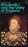 Elizabeth I and the Unity of England (Men & Their Times) - Book  of the Men and Their Times