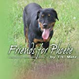 Friends for Phoebe, Teresa L. Metz, 0557168848