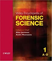 Wiley Encyclopedia of Forensic Science (Five Volume Set) Front Cover
