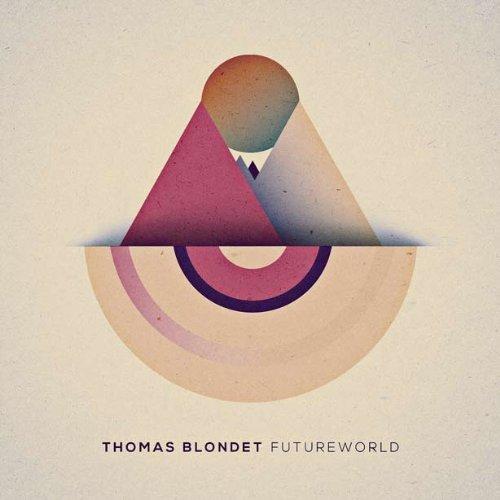 Futureworld by Thomas Blondet (2014-05-04)