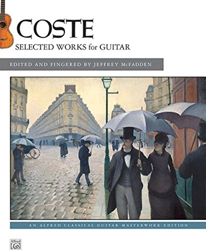Coste -- Selected Works for Guitar (Alfred Classical Guitar Masterworks)