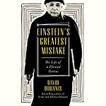 Einstein's Greatest Mistake: A Biography | David Bodanis