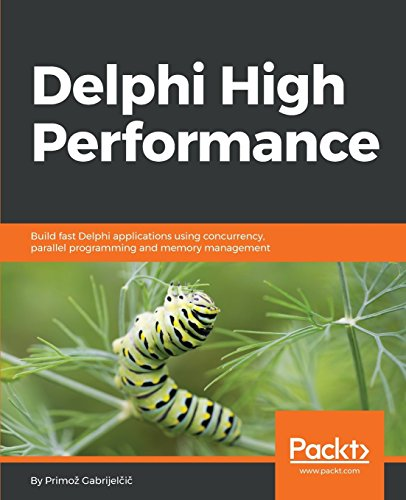 Delphi High Performance: Build fast Delphi applications using concurrency, parallel programming and memory management by Packt Publishing - ebooks Account