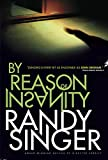 Front cover for the book By Reason of Insanity by Randy Singer