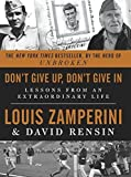 img - for Don't Give Up, Don't Give In: Lessons from an Extraordinary Life by Louis Zamperini (2015-10-27) book / textbook / text book