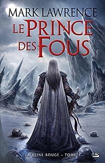La Reine Rouge, tome 1 : Le Prince des Fous par Lawrence